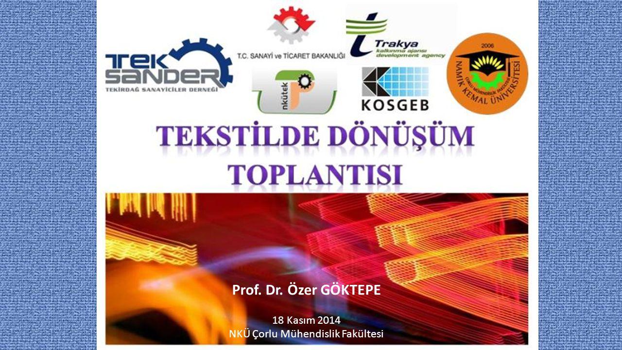 Prof. Dr. Özer GÖKTEPE 18 Kasım 2014 NKÜ Çorlu Mühendislik Fakültesi