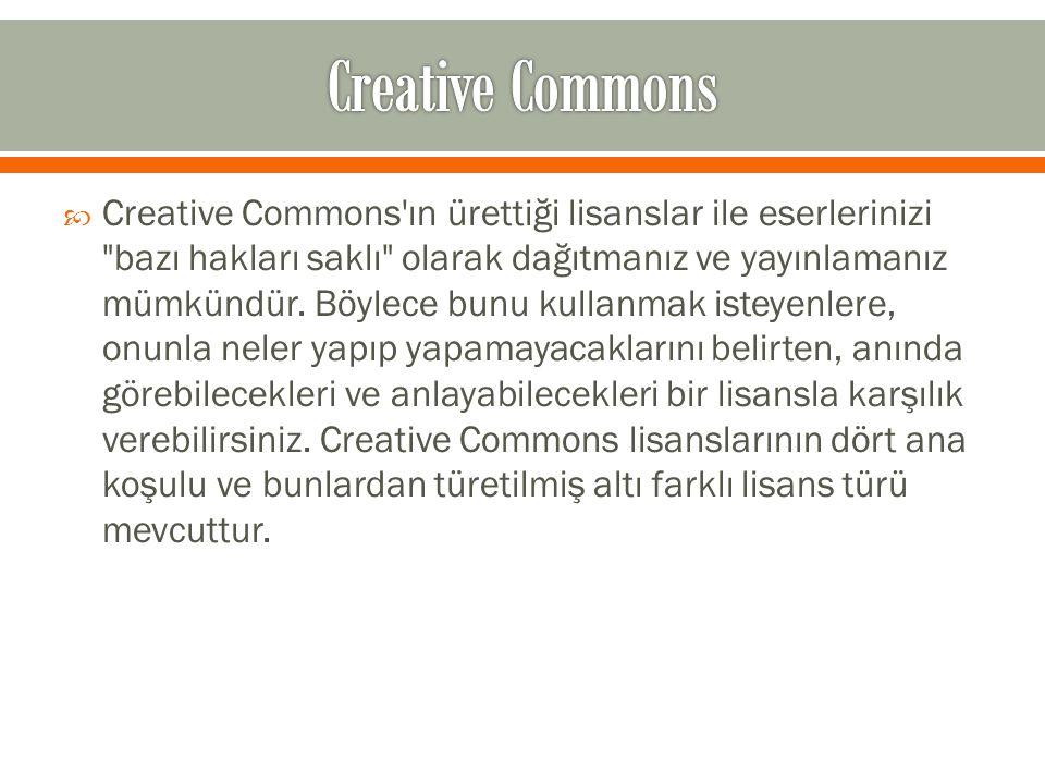  Creative Commons'ın ürettiği lisanslar ile eserlerinizi