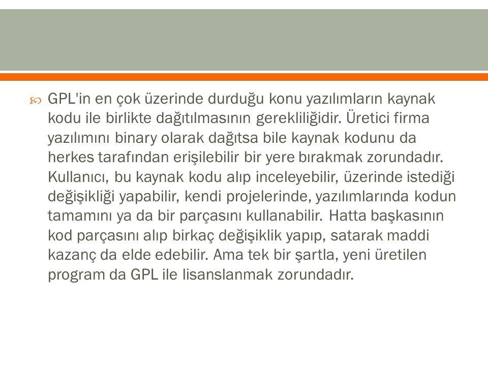  GPL'in en çok üzerinde durduğu konu yazılımların kaynak kodu ile birlikte dağıtılmasının gerekliliğidir. Üretici firma yazılımını binary olarak dağı