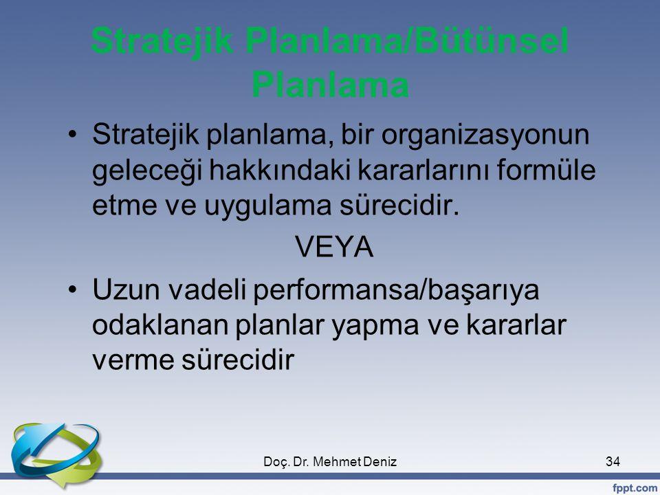 Stratejik Planlama/Bütünsel Planlama Stratejik planlama, bir organizasyonun geleceği hakkındaki kararlarını formüle etme ve uygulama sürecidir.