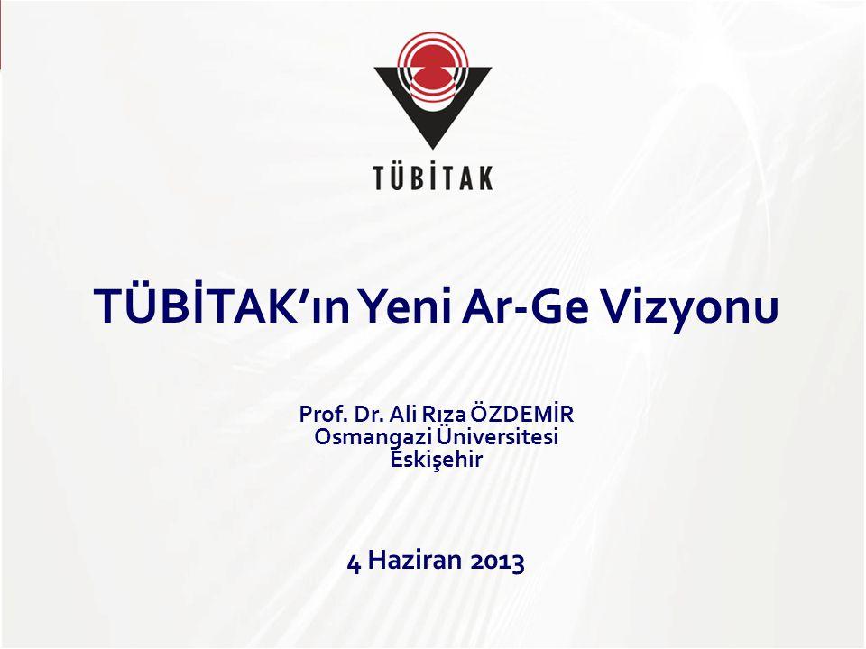 TÜBİTAK TÜBİTAK'ın Yeni Ar-Ge Vizyonu Prof.Dr.