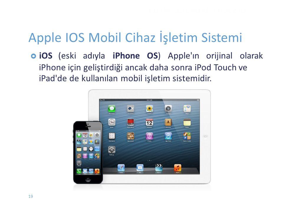  iOS(eski adıyla iPhone OS) Apple'ın orijinal olarak iPhone için geliştirdiği ancak daha sonra iPod Touch ve iPad'de de kullanılan mobil işletim sist