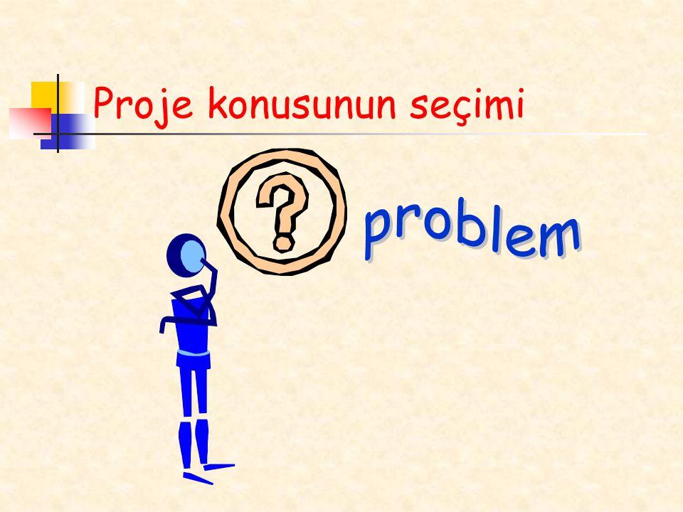 Projeyi hazırlayan öğrenciler projede geçen her kavramı tam olarak bilmelidir.