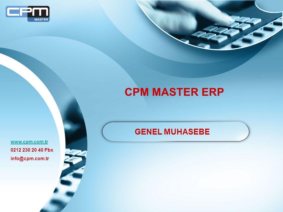 CPM MASTER ERP GENEL MUHASEBE www.cpm.com.tr 0212 230 20 40 Pbx info@cpm.com.tr