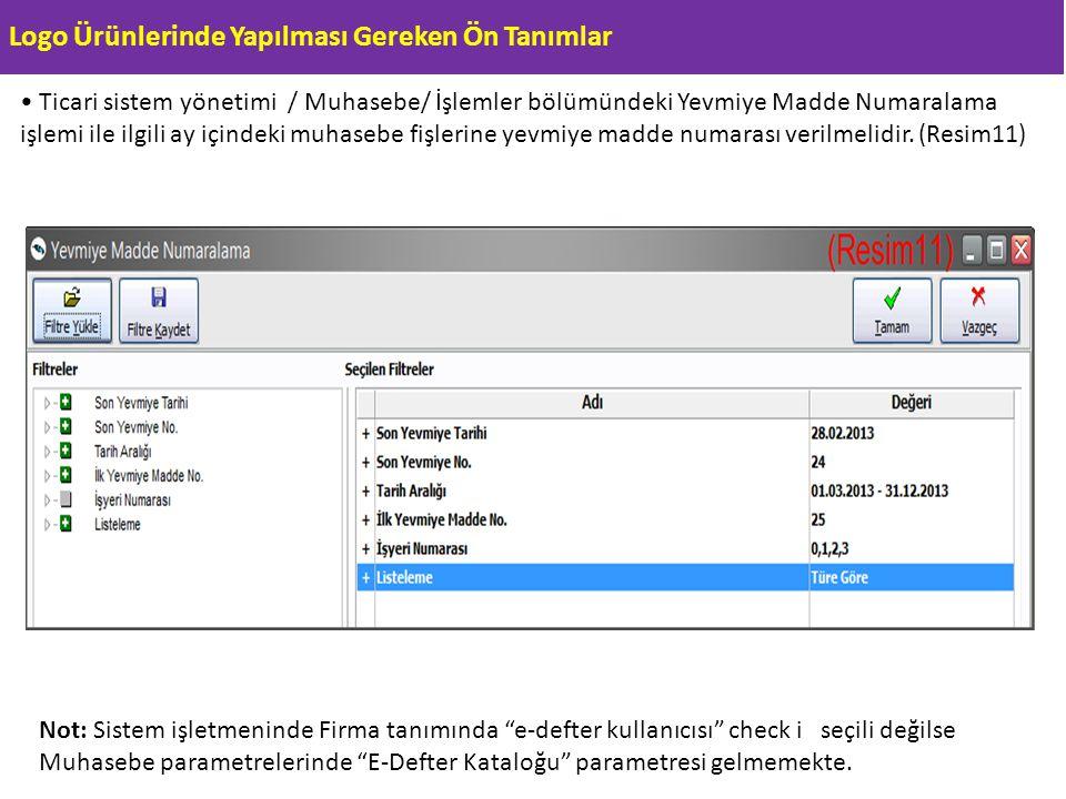 Logo Ürünlerinde Yapılması Gereken Ön Tanımlar Ticari sistem yönetimi / Muhasebe/ İşlemler bölümündeki Yevmiye Madde Numaralama işlemi ile ilgili ay i