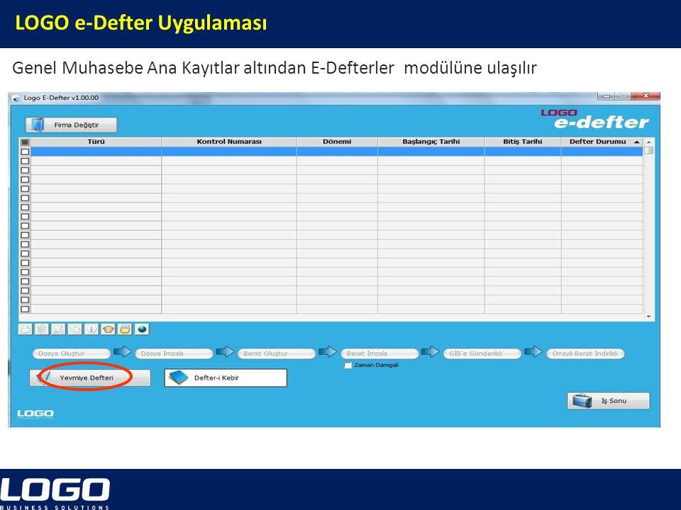 LOGO e-Defter Uygulaması Genel Muhasebe Ana Kayıtlar altından E-Defterler modülüne ulaşılır.