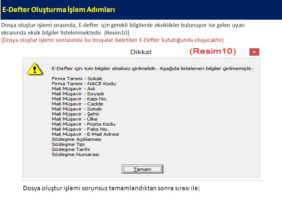 E-Defter Oluşturma İşlem Adımları Dosya oluştur işlemi sırasında, E-defter için gerekli bilgilerde eksiklikler bulunuyor ise gelen uyarı ekranında eks