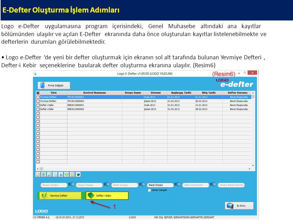 E-Defter Oluşturma İşlem Adımları Logo e-Defter uygulamasına program içerisindeki, Genel Muhasebe altındaki ana kayıtlar bölümünden ulaşılır ve açılan
