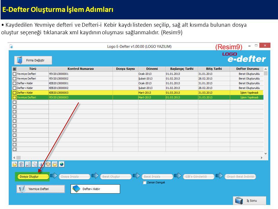 E-Defter Oluşturma İşlem Adımları Kaydedilen Yevmiye defteri ve Defteri-i Kebir kaydı listeden seçilip, sağ alt kısımda bulunan dosya oluştur seçeneği