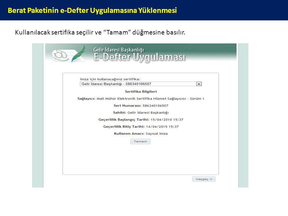 """Berat Paketinin e-Defter Uygulamasına Yüklenmesi Kullanılacak sertifika seçilir ve """"Tamam"""" düğmesine basılır."""