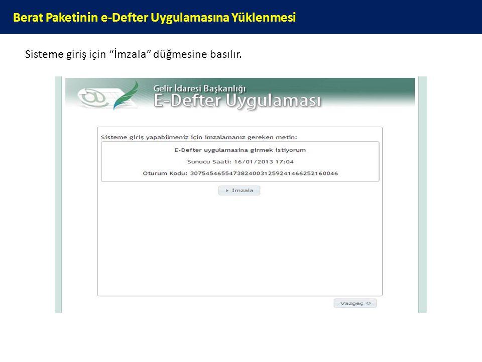 """Berat Paketinin e-Defter Uygulamasına Yüklenmesi Sisteme giriş için """"İmzala"""" düğmesine basılır."""