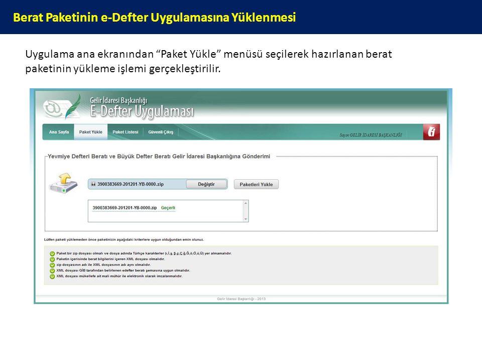 """Berat Paketinin e-Defter Uygulamasına Yüklenmesi Uygulama ana ekranından """"Paket Yükle"""" menüsü seçilerek hazırlanan berat paketinin yükleme işlemi gerç"""