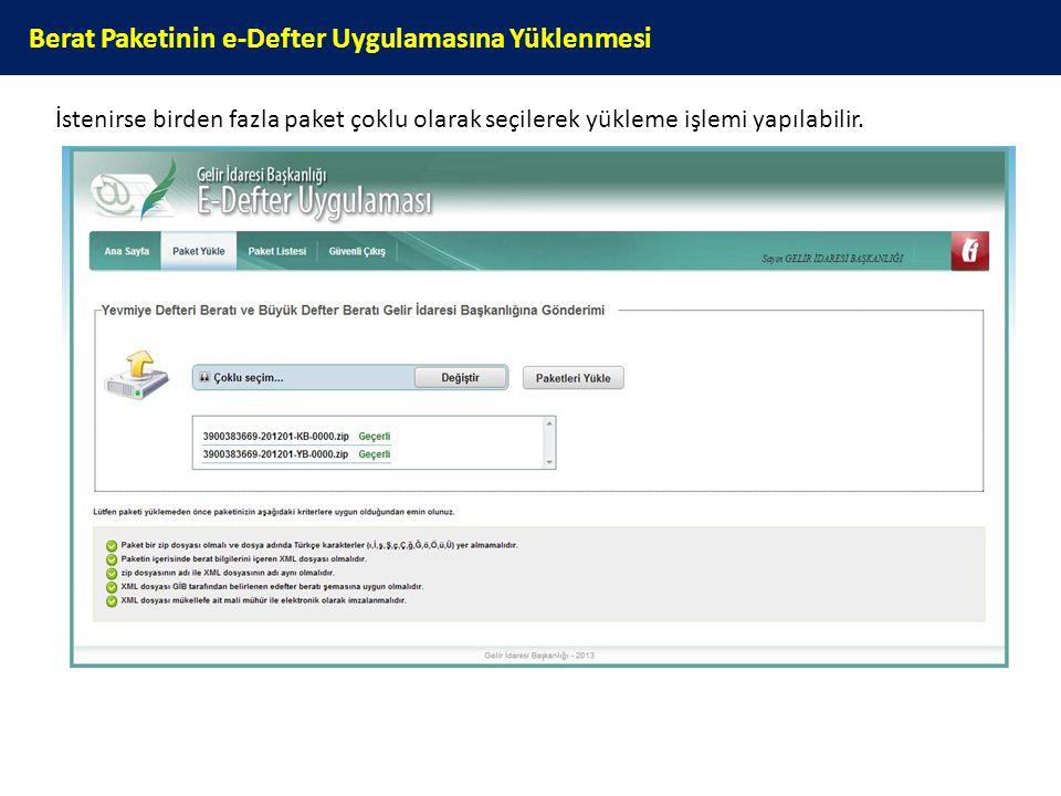 Berat Paketinin e-Defter Uygulamasına Yüklenmesi İstenirse birden fazla paket çoklu olarak seçilerek yükleme işlemi yapılabilir.