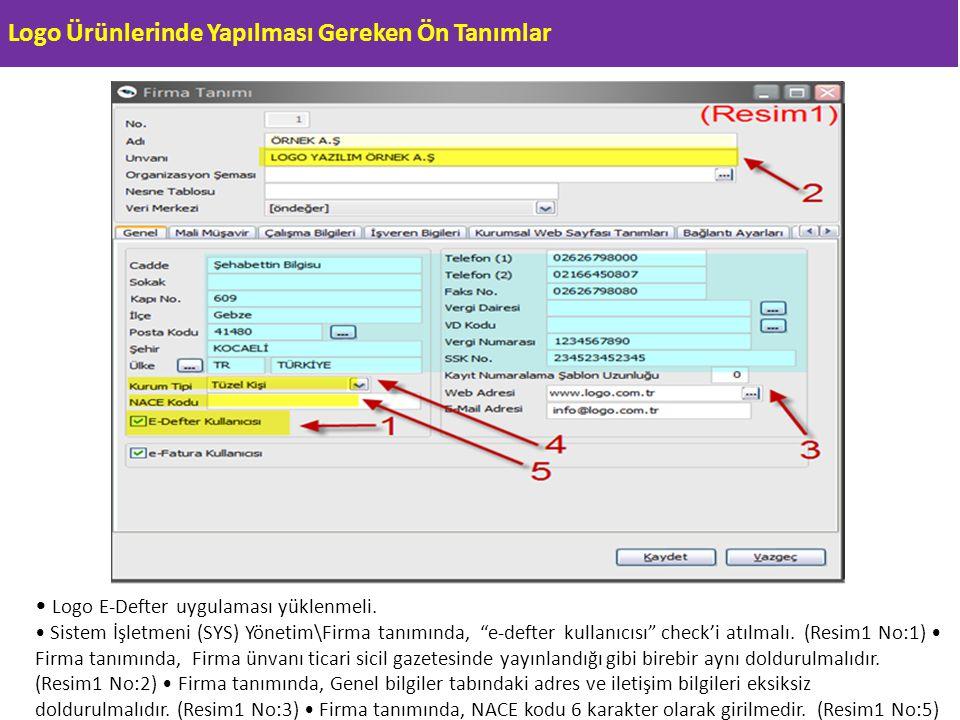 """Logo Ürünlerinde Yapılması Gereken Ön Tanımlar Logo E-Defter uygulaması yüklenmeli. Sistem İşletmeni (SYS) Yönetim\Firma tanımında, """"e-defter kullanıc"""