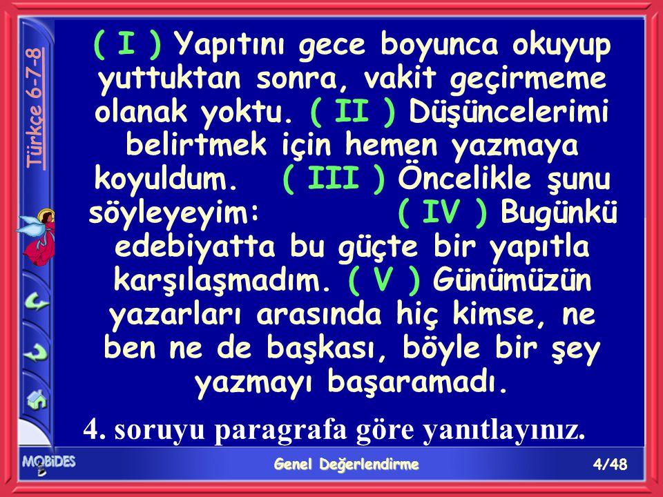 15/48 Genel Değerlendirme A B C D ( I ) Onun şiirinin temelini halk türkülerinden alınan öğeler oluşturur.