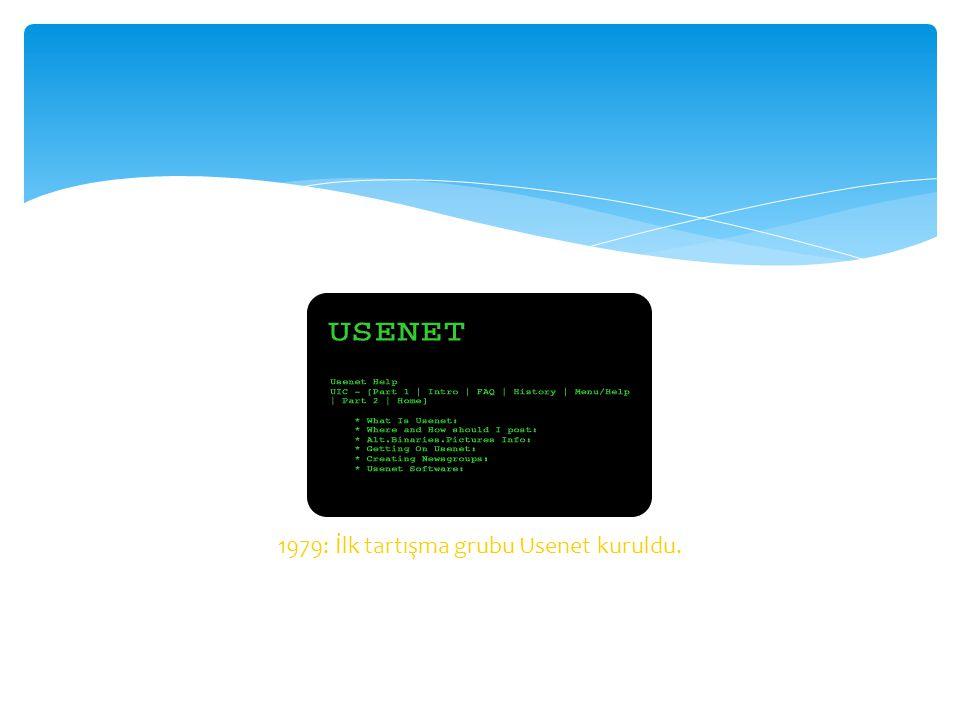 1979: İlk tartışma grubu Usenet kuruldu.