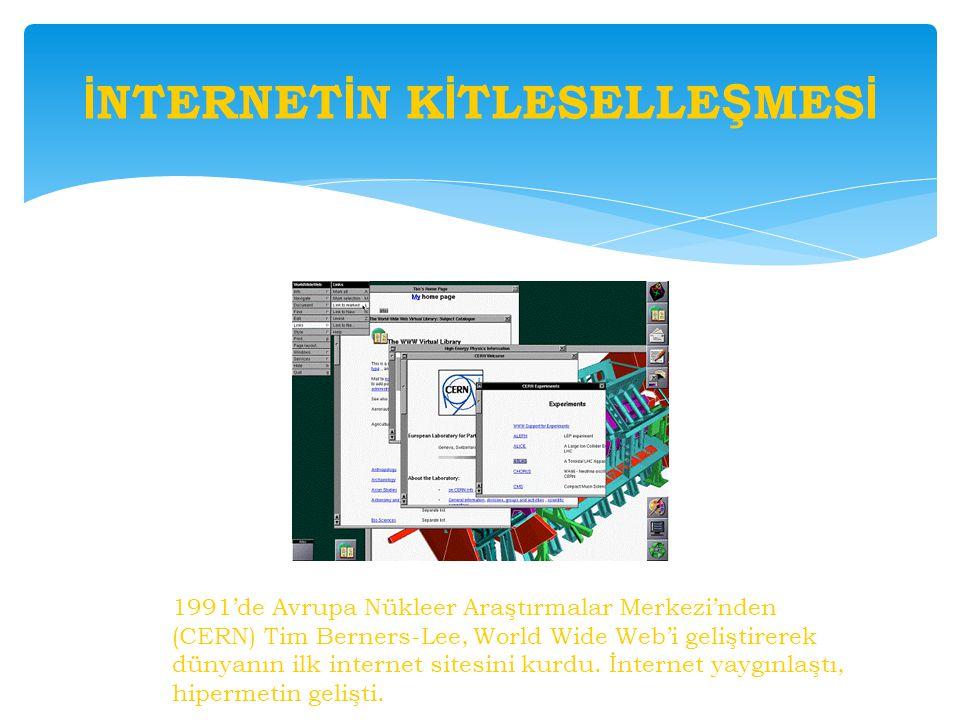 1991'de Avrupa Nükleer Araştırmalar Merkezi'nden (CERN) Tim Berners-Lee, World Wide Web'i geliştirerek dünyanın ilk internet sitesini kurdu. İnternet
