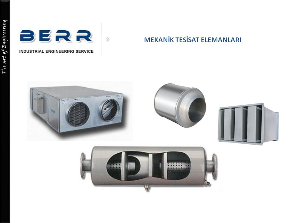 The art of Engineering MEKANİK TESİSAT ELEMANLARI