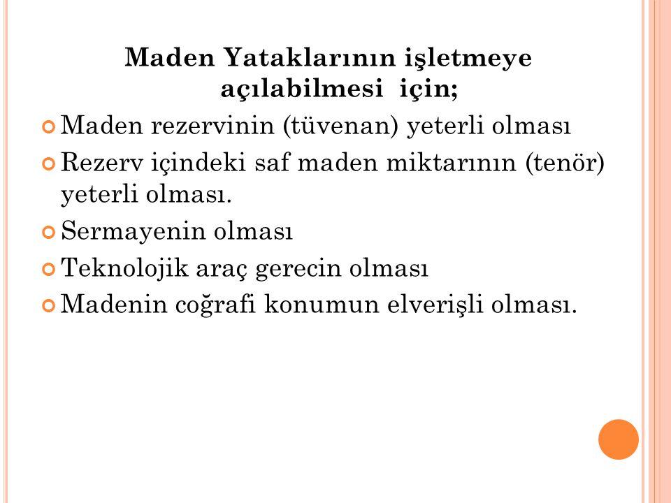 Türkiye'de Madenciliğin Bazı Özellikleri; Maden çeşitliliği yönünden zengindir.