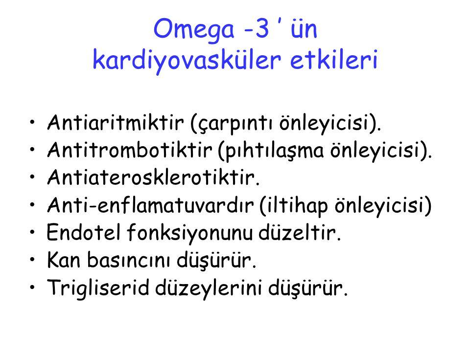 Omega -3 ' ün kardiyovasküler etkileri Antiaritmiktir (çarpıntı önleyicisi). Antitrombotiktir (pıhtılaşma önleyicisi). Antiaterosklerotiktir. Anti-enf