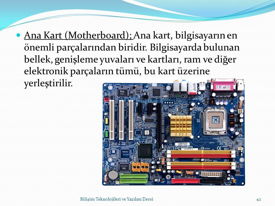 Ana Kart (Motherboard); Ana kart, bilgisayarın en önemli parçalarından biridir.