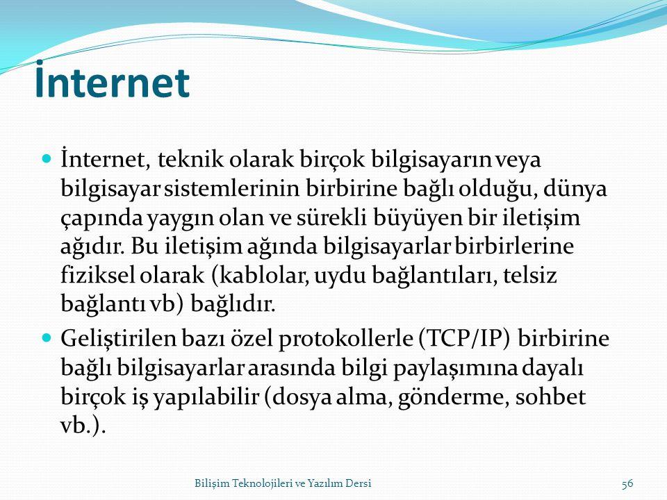 İnternet İnternet, teknik olarak birçok bilgisayarın veya bilgisayar sistemlerinin birbirine bağlı olduğu, dünya çapında yaygın olan ve sürekli büyüyen bir iletişim ağıdır.