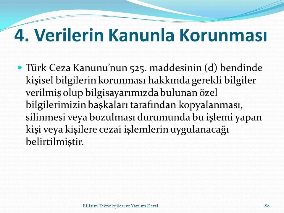 4.Verilerin Kanunla Korunması Türk Ceza Kanunu'nun 525.