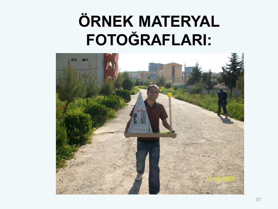81 ÖRNEK MATERYAL FOTOĞRAFLARI: