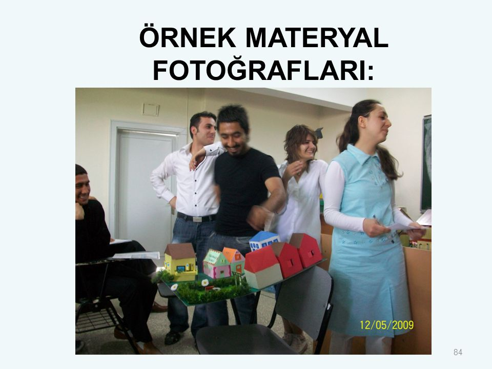 84 ÖRNEK MATERYAL FOTOĞRAFLARI: