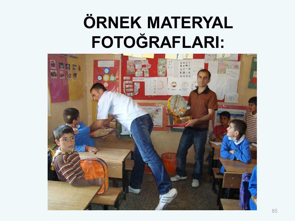 85 ÖRNEK MATERYAL FOTOĞRAFLARI: