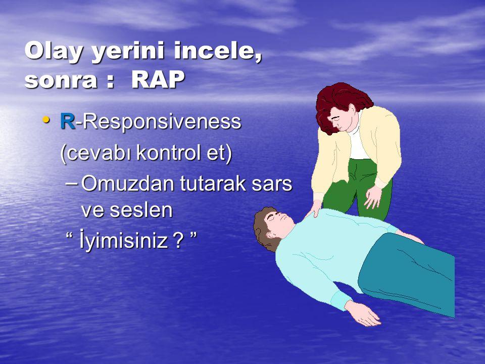 Değerlendirme Değerlendirme fazı kritiktir. Değerlendirme fazı kritiktir. Uygun değerlendirme yapılana kadar CPR CPR yapma ! yapma !