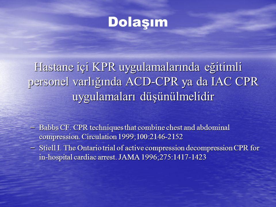 Aktif kompresyon-dekompresyon yöntemi ( ACD-CPR) Aktif kompresyon-dekompresyon yöntemi ( ACD-CPR) –Aktif göğüs ekspansiyonu –Sağ atrial basınç azalır