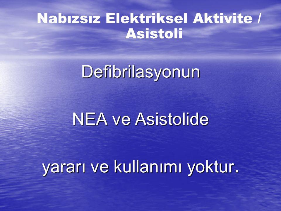 NEA da düzenli bir ritim vardır ama nabız yoktur. NEA da düzenli bir ritim vardır ama nabız yoktur. NEA ve Asistoli'de döndürülebilir nedenleri araştı