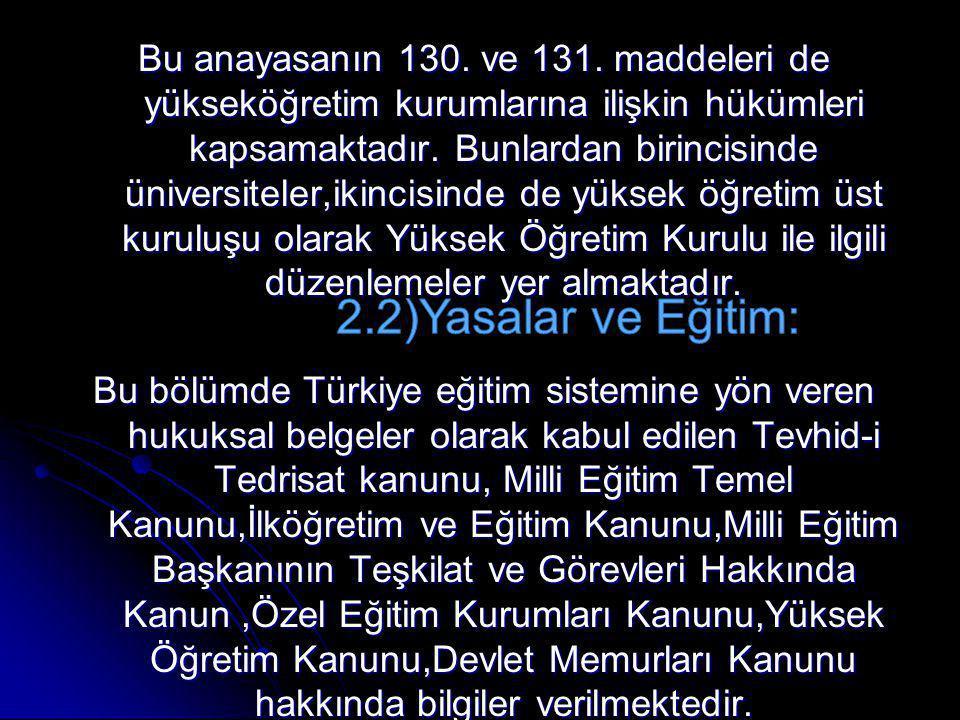 Türkiye milli eğitim sistemine temel oluşturan yasal dayanaklardan biri,Tevhid-i Tedrisat Kanunu'dur.