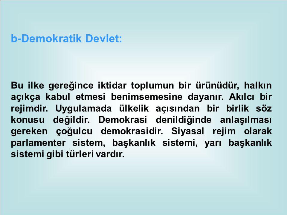 a-Atatürk Milliyetçiliği: Türk milliyetçiliği ile eş anlamlıdır. Irkçılığı reddeder, insancıl, barışçıl, birleştirici, bütünleştirici bir milliyetçili