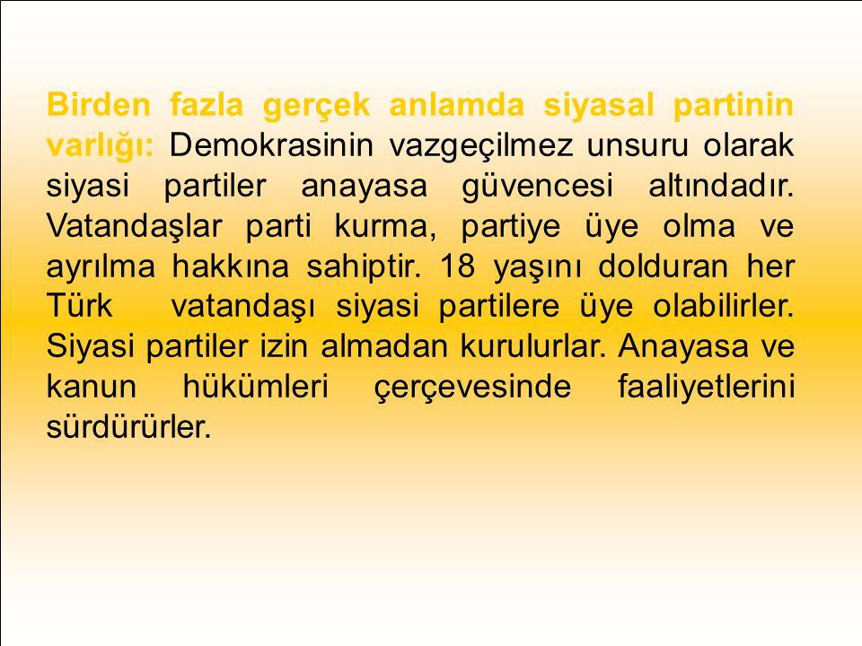 Seçim:Çoğulcu demokraside halk adına hareket edecek temsilcilerin seçim yoluyla iş başına gelmesi esastır.(Anayasa mad:69,79) Çoğunluğun Yönetme Hakkı