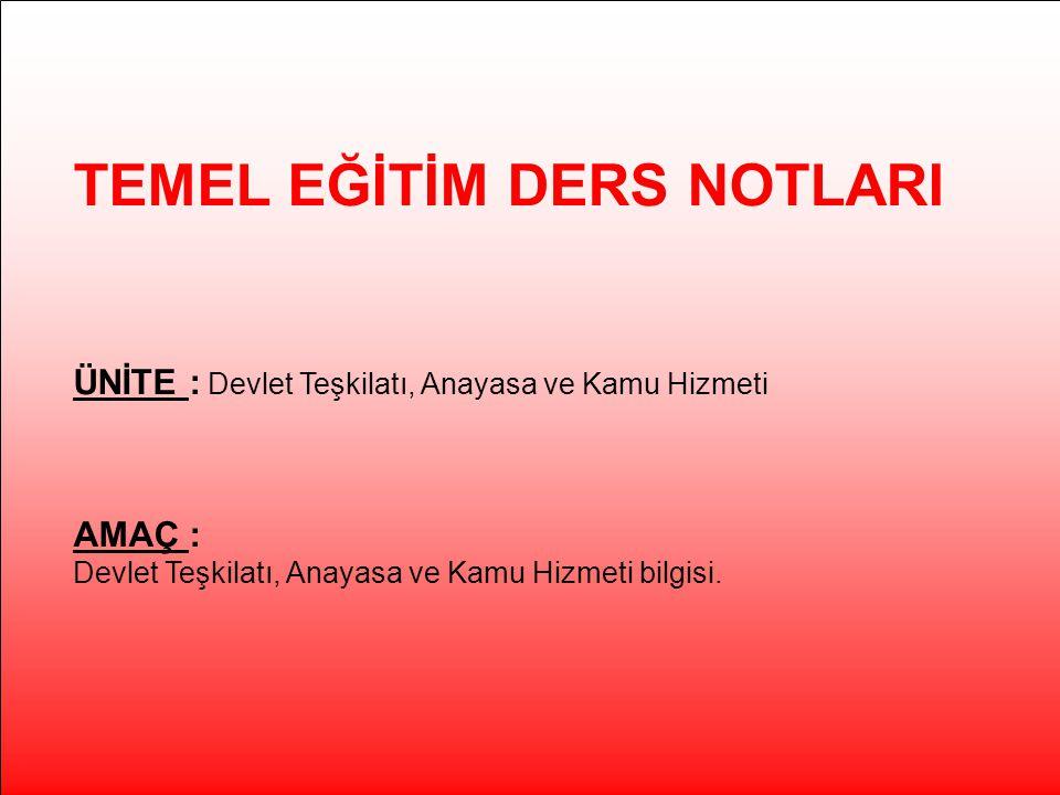 3-Devletin Bütünlüğü, Resmi Dili, Bayrağı, Milli Marşı ve Başkenti : Anayasaya göre Türk devleti, ülkesi ve milletiyle bölünmez bir bütündür.