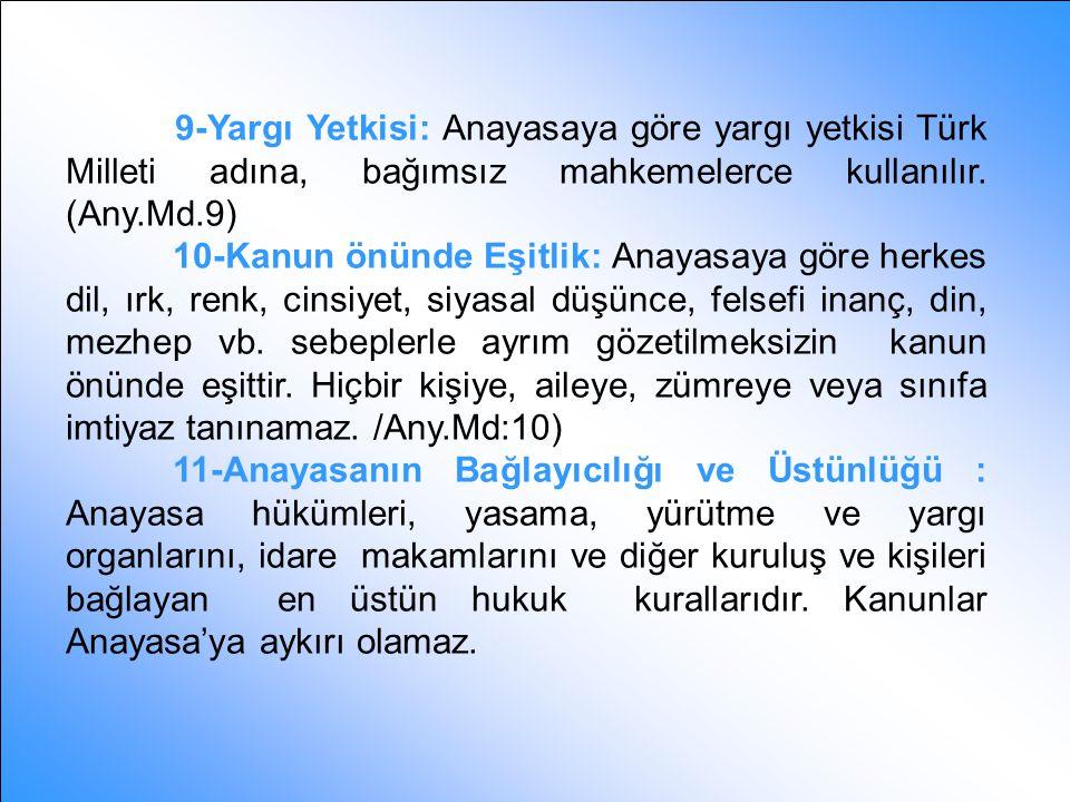 5-Devletin Temel Amaç ve Görevler: Türk Devleti Türk Milletinin bağımsızlığını ve bütünlüğünü, ülkenin bölünmez bütünlüğünü, Cumhuriyet ve demokrasiyi