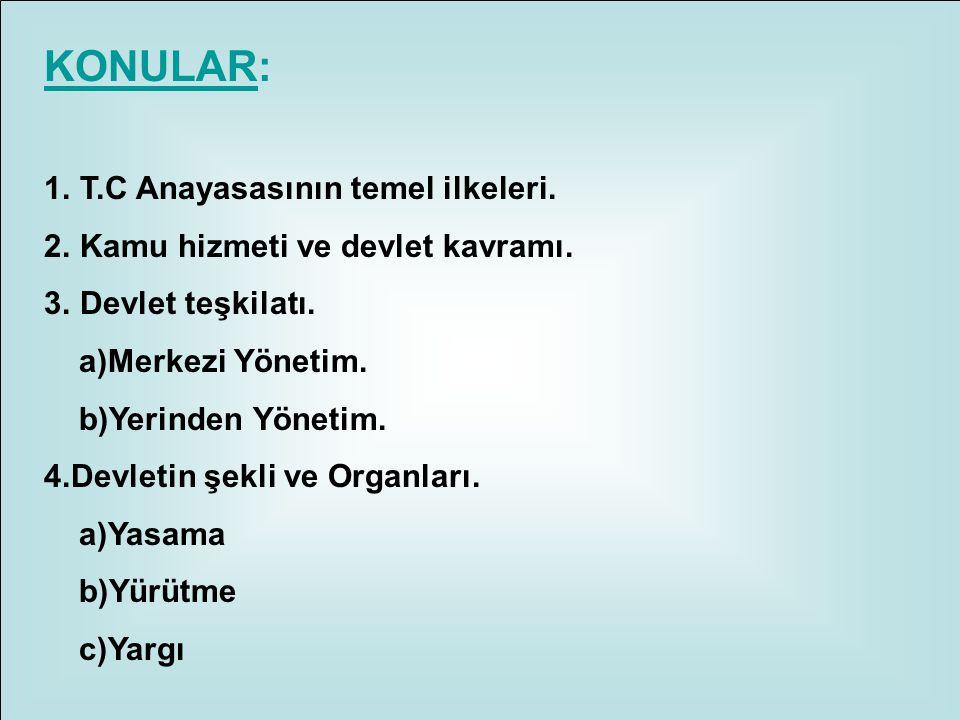 9-Yargı Yetkisi: Anayasaya göre yargı yetkisi Türk Milleti adına, bağımsız mahkemelerce kullanılır.