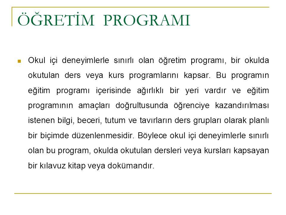 """EĞİTİM PROGRAMI """"eğitilecek bireylere, öğrenme yaşantılarını kazandırma planı"""", """"okulun sorumluluğunda öğrencilerin değerlerini, tutumlarını tavırları"""