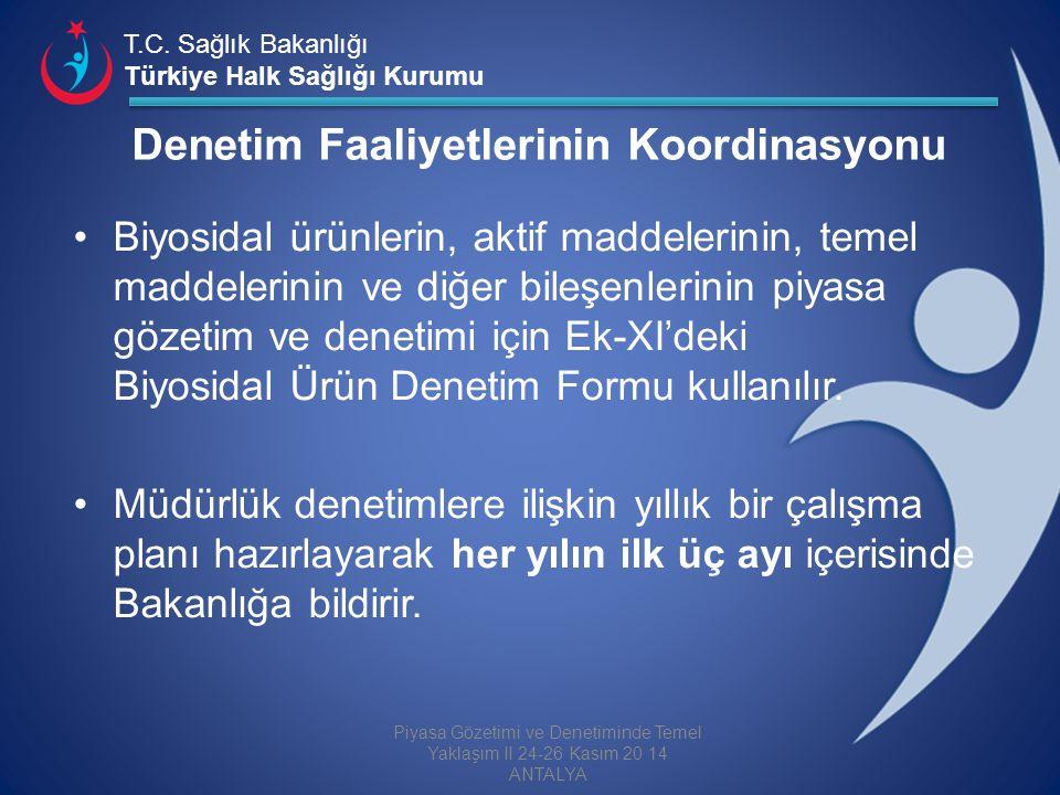 T.C. Sağlık Bakanlığı Türkiye Halk Sağlığı Kurumu Denetim Faaliyetlerinin Koordinasyonu Biyosidal ürünlerin, aktif maddelerinin, temel maddelerinin ve