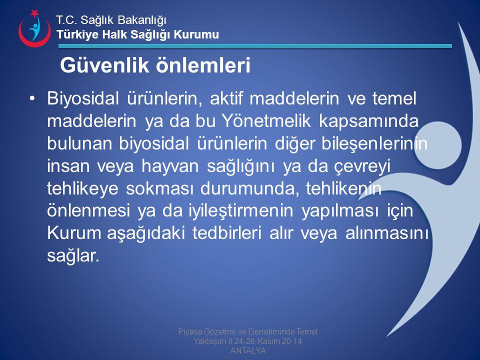 T.C. Sağlık Bakanlığı Türkiye Halk Sağlığı Kurumu Güvenlik önlemleri Biyosidal ürünlerin, aktif maddelerin ve temel maddelerin ya da bu Yönetmelik kap