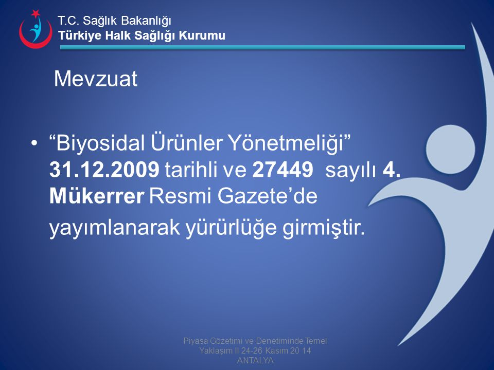 """T.C. Sağlık Bakanlığı Türkiye Halk Sağlığı Kurumu Mevzuat """"Biyosidal Ürünler Yönetmeliği"""" 31.12.2009 tarihli ve 27449 sayılı 4. Mükerrer Resmi Gazete'"""