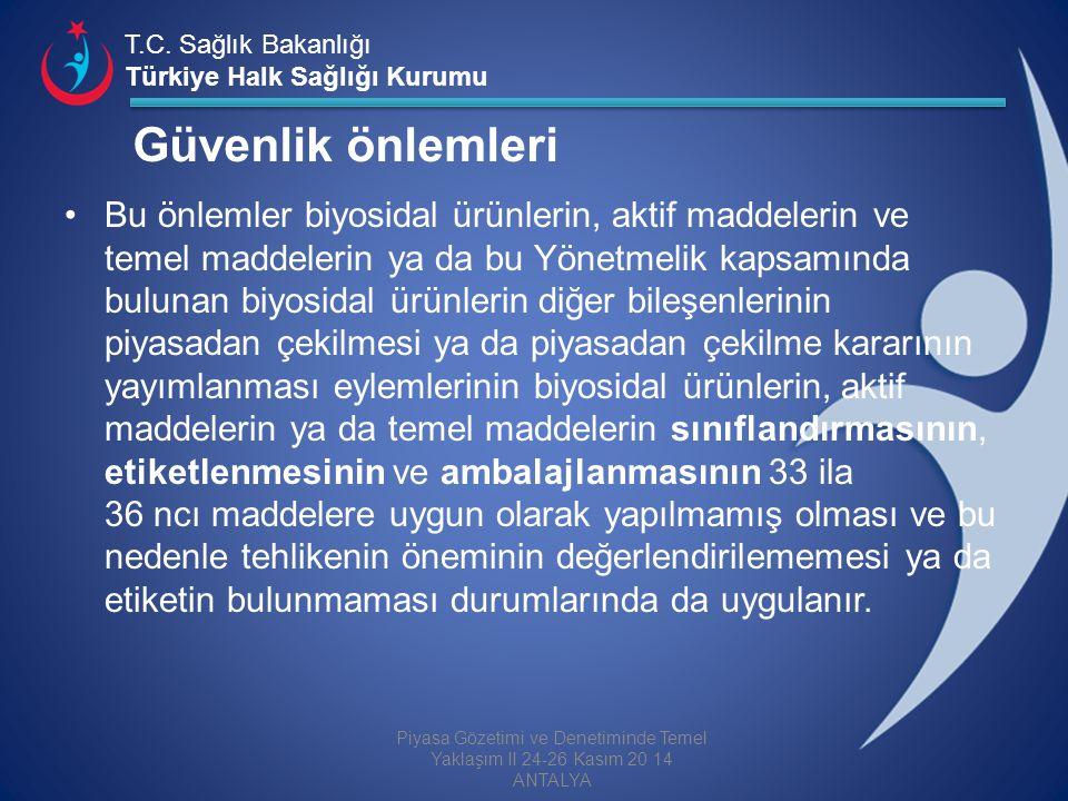 T.C. Sağlık Bakanlığı Türkiye Halk Sağlığı Kurumu Güvenlik önlemleri Bu önlemler biyosidal ürünlerin, aktif maddelerin ve temel maddelerin ya da bu Yö