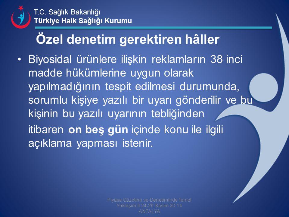 T.C. Sağlık Bakanlığı Türkiye Halk Sağlığı Kurumu Özel denetim gerektiren hâller Biyosidal ürünlere ilişkin reklamların 38 inci madde hükümlerine uygu