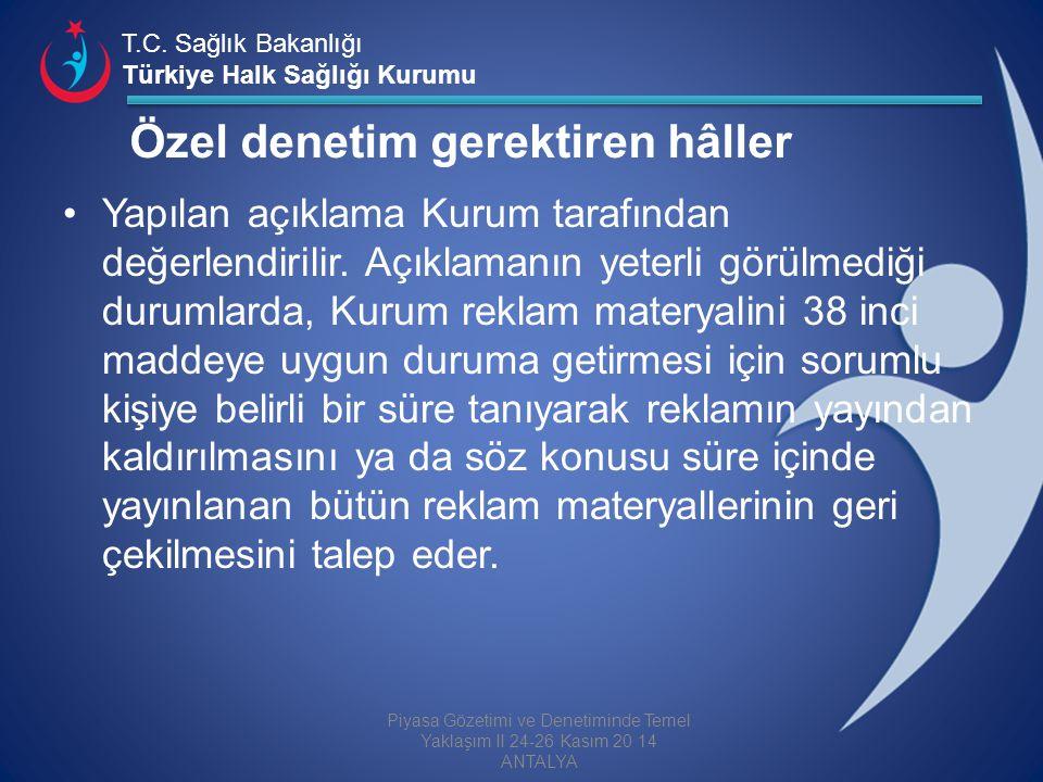 T.C. Sağlık Bakanlığı Türkiye Halk Sağlığı Kurumu Yapılan açıklama Kurum tarafından değerlendirilir. Açıklamanın yeterli görülmediği durumlarda, Kurum