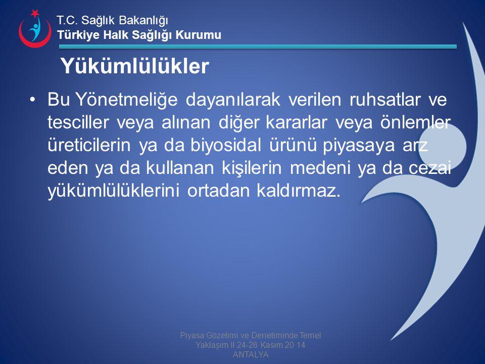 T.C. Sağlık Bakanlığı Türkiye Halk Sağlığı Kurumu Bu Yönetmeliğe dayanılarak verilen ruhsatlar ve tesciller veya alınan diğer kararlar veya önlemler ü