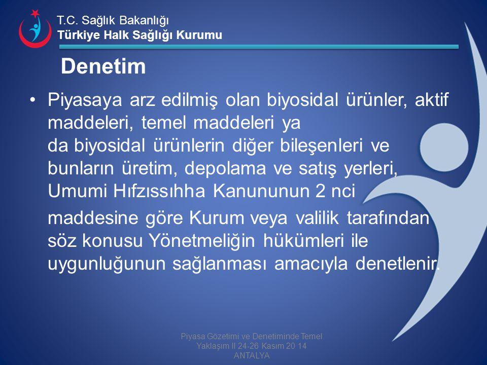 T.C. Sağlık Bakanlığı Türkiye Halk Sağlığı Kurumu Denetim Piyasaya arz edilmiş olan biyosidal ürünler, aktif maddeleri, temel maddeleri ya da biyosida