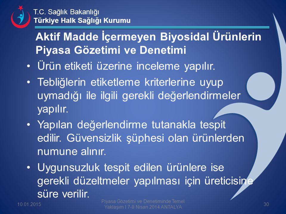 T.C. Sağlık Bakanlığı Türkiye Halk Sağlığı Kurumu Aktif Madde İçermeyen Biyosidal Ürünlerin Piyasa Gözetimi ve Denetimi Ürün etiketi üzerine inceleme