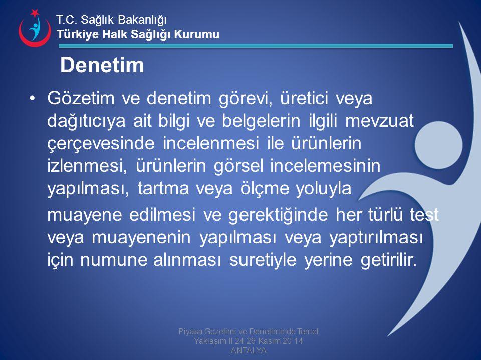 T.C. Sağlık Bakanlığı Türkiye Halk Sağlığı Kurumu Denetim Gözetim ve denetim görevi, üretici veya dağıtıcıya ait bilgi ve belgelerin ilgili mevzuat çe